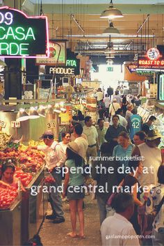 Gaslamp Summer: Spend the dat at Grand Central Market. What's on your summer bucketlist? | Gaslamp Popcorn