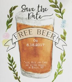 "Fun save the date idea . Fun save the date idea - watercolor, illustration save the date ""free beer"" {Courtesy of Etsy}Prosa e design: Bazar + Brechó. Funny Save The Dates, Unique Save The Dates, Funny Save The Date Ideas For Weddings, Perfect Wedding, Dream Wedding, Wedding Day, October Wedding, Formal Wedding, Wedding Bride"
