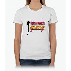 60 Years Young (birthday) Womens T-Shirt