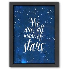 Americanflat ''We Are All Made of Stars'' Framed Wall Art () (160 CAD) ❤ liked on Polyvore featuring home, home decor, wall art, decor, art, text, phrase, quotes, saying and vertical wall art