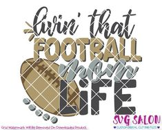 Livin' That Football Mom Life SVG Cut File Set for Cricut and Silhouette Football Shirt Designs, Football Mom Shirts, Football Is Life, Football Design, Football Moms, Football Season, Sports Shirts, Football Players, Football Silhouette