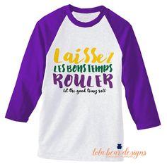 Mardi Gras Shirt Laissez Les Bons Temps Rouler by LolaBearDesign