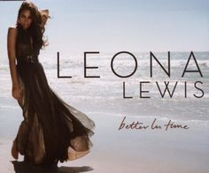 """Leona Lewis - """"Better In Time"""""""