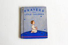 Vintage Children's Book: Prayers for Little Children by Petitpoesy www.etsy.com/shop/petitpoesy
