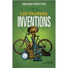 Les Grandes Inventions - Gérard PIOUFFRE - Livres