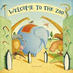 Booktopia has Welcome to the Zoo by Alison Jay. Buy a discounted Hardcover of Welcome to the Zoo online from Australia's leading online bookstore. Wordless Picture Books, Wordless Book, Dolly Parton Imagination Library, Best Toddler Books, Noble Books, English Book, Christmas Books, Classic Books, Great Books