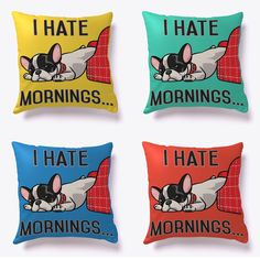 **Store Exclusive** I Hate Mornings pillows. Made in U.S.A.**Store Exclusive** I Hate Mornings pillows. Made in U.S.A.