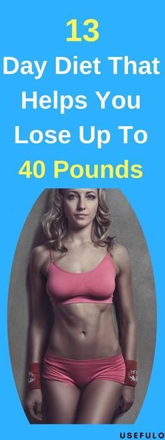 13 Day Diet That Helps You Lose Up To 40 Pounds