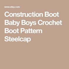 Construction Boot Baby Boys Crochet Boot Pattern Steelcap