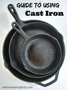 Comprehensive Guide to Using Cast Iron | areturntosimplicity.com #castiron #pans