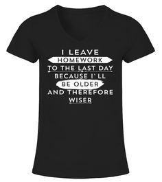 """# Funny Homework Shirt - Humor Quote Shirt .       """"I leave homework to the last day"""" - Adorable and funny, homework t-shirt for a tween, teenager, crazy student teen, teenage women, or young girl who love sarcastic quotes and back to school gifts. All your family will laugh and smile reading this tee. Get this funny quote """"later homework because I will be older and wiser"""" t shirt if you love sarcasm sayings and inspirational quotes tees. This homework tshirt is made for all teen girls and…"""
