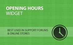 Opening Hours Widget can be used anywhere on your website including on bbPress and other online store.
