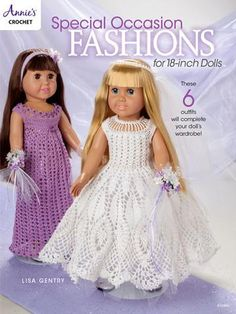 Special Occasion Fashions for 18-Inch Dolls ~ six outfits:  bride, bridesmaid, Christmas coat, Fairy Princess Halloween costume with wings, ballerina, Easter Sunday ensemble ~ intermediate level ~ CROCHET