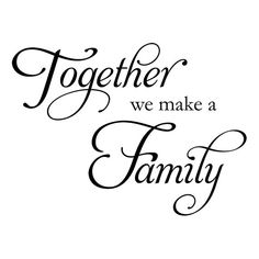 Together we Make a Family Love Home Vinyl Wall Decals Quotes Sayings Words Art Decor Lettering Vinyl Wall Art Inspirational Uplifting Family Quotes Images, Best Family Quotes, Family Wall Quotes, Vinyl Wall Quotes, New Quotes, Famous Quotes, Quote Wall, Family Sayings, Wall Sayings