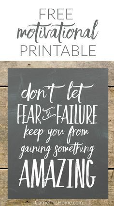 Your next choice could lead to something amazing! Print out this free motivational printable and get inspired to do something amazing! Fear of Failure Free Printable from CarrieThisHome.com