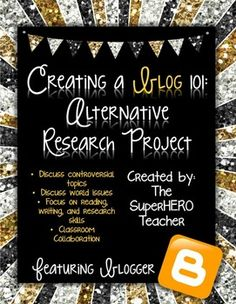 This project is an alternative research assignment that focuses on strengthening reading, writing, and research skills.  There are two project options-- controversial topics or world issues.  The students will create a blog (with proper MLA citations) and exchange links to encourage collaboration in the classroom.