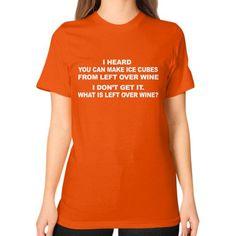 Fashions leftoverwine Unisex T-Shirt (on woman)