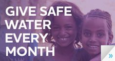 Bring someone clean water every month in 2012 if you thirst to make a difference