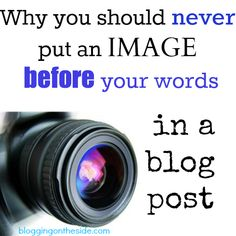 Never put an image before your words in a blog post