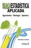 LIBROS TRILLAS: BIOESTADÍSTICA APLICADA agronomía biología química...