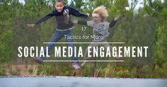 17 Tactics for More Social Media Engagement https://blog.thesocialms.com/17-tactics-social-media-engagement/