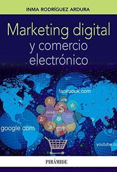 Marketing digital y comercio electrónico (Empresa Y Gestión) de Inma Rodríguez Ardura. Máis información no catálogo: http://kmelot.biblioteca.udc.es/record=b1524285~S1*gag