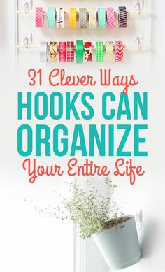 31 Clever Ways Hooks Can Organize Your Entire Life