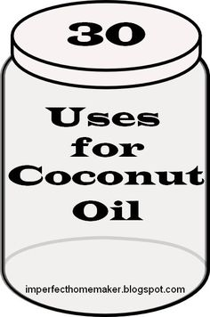 30 Uses for Coconut Oil - Imperfect Homemaker
