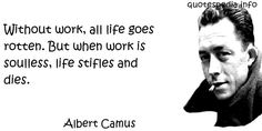 http://www.quotespedia.info/quotes-about-work-without-work-all-life-goes-rotten-a-8814.html