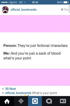 I get that way when my friend and I argue cos she's into divergent and I ♡ I am number 4.  U c where this goes.....
