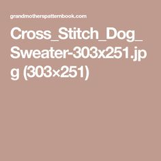 Cross_Stitch_Dog_Sweater-303x251.jpg (303×251)