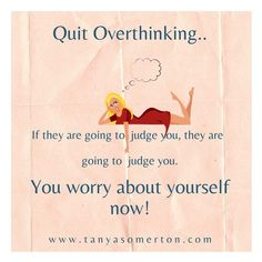 Quit Overthinking.. If they are going to judge you, they are going to judge you. You worry about yourself now! I Can Do It, You Now, After Divorce, Free Facebook, Winning The Lottery, People Change, Perfect Sense, Relationship Issues, Subconscious Mind