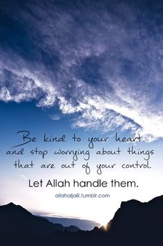 When the things can't you handle by yourself. Remember, you still have ALLAH
