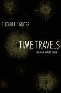 time travels, elizabeth grosz.