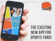 Flowdec - The Exciting New App for Sports Fans by Andrew, Adi & Carl — Kickstarter