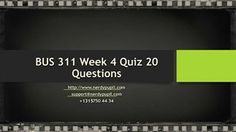 BUS 311 Week 4 Quiz 20 Questions