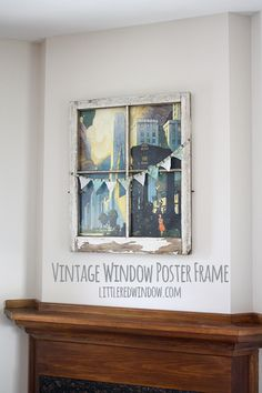 Vintage Window Poster Frame – Little Red Window – ~little red window crafts & diy~ – frame Vintage Wall Art, Vintage Walls, Vintage Decor, Vintage Posters, Diy Poster, Art Decor, Diy Home Decor, Window Poster, Vintage Windows