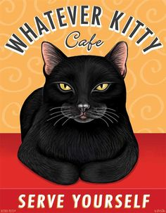 Piss off kitty bar serve ya self? Black Cat - Whatever Kitty Cafe - Art Print - Fun I Love Cats, Crazy Cats, Cute Cats, Funny Cats, Adorable Kittens, Cat Ideas, Kitty Cafe, Kitty Kitty, Sleepy Kitty