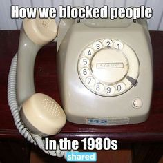 How we blocked people in the 80s.