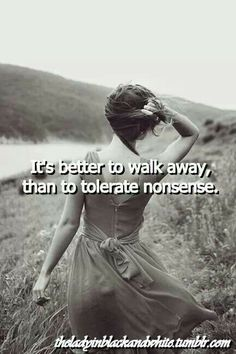 Its better to walk away...
