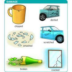 Vocabulary - Damage: chipped, dented, smashed, scratched, broken, cracked English Tips, English Idioms, English Phrases, Learn English Words, English Study, English Lessons, English Grammar, English Class, English Language