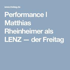 Performance ǀ Matthias Rheinheimer als LENZ — der Freitag