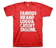"""designersof: """" Here at WORDS BRAND we love t-shirts with a famous brand logo and catchy tagline, so we thought we'd make one. Funny Shirts, Tee Shirts, Skirt Mini, Vanellope, Looks Cool, Famous Brands, My Guy, Cool Tees, Branded T Shirts"""
