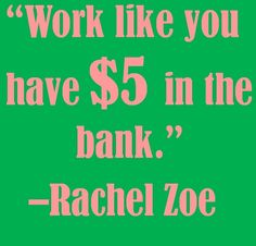 Motivational quote from Rachel Zoe! quotes