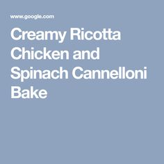 Creamy Ricotta Chicken and Spinach Cannelloni Bake ~ Recipe Creamed Eggs, Spinach Cannelloni, Ricotta Stuffed Chicken, Pasta Machine, Fresh Pasta, Chicken Wraps, Baking Recipes, A Food