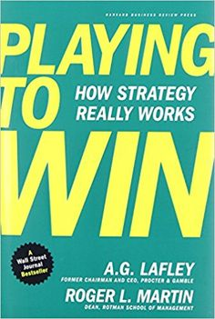 Book 26/52 of 2017, Playing to Win by A.G. Lafley and Roger Martin.