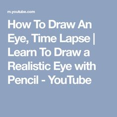 How To Draw An Eye, Time Lapse   Learn To Draw a Realistic Eye with Pencil - YouTube
