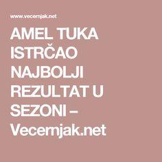 AMEL TUKA ISTRČAO NAJBOLJI REZULTAT U SEZONI – Vecernjak.net