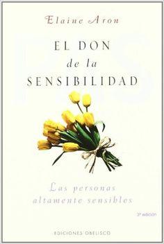 El don de la sensibilidad (PSICOLOGÍA): Amazon.es: ELAINE ARON, Antonio Cutanda Morant: Libros