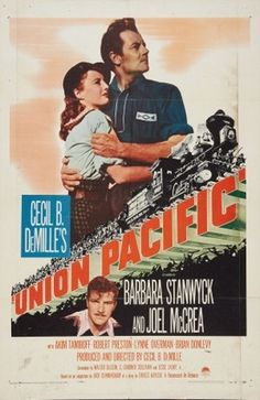 """In 1939, The Movie """"Union Pacific"""" Debuted In Omaha. The Movie Was Shown Simultaneously In Three Movie Theatres And Was Followed By A Hugh Celebration ~ Golden Spike Days. A Special Train Brought Cecil B. DeMille, Joel Mc Crea And Barbara Stanwick From Hollywood To Omaha For The Premiere."""